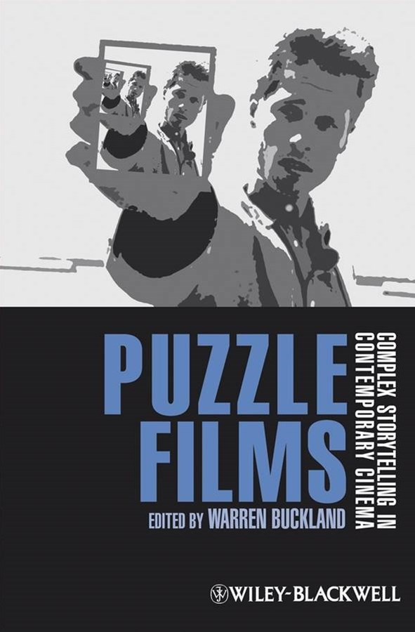 Puzzle Films - Complex Storytelling in            Contemporary Cinema