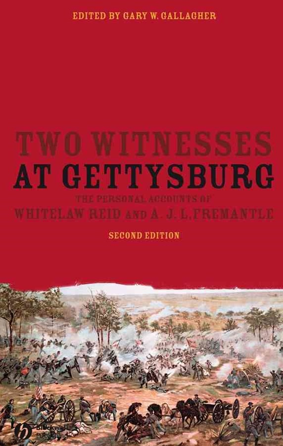 Two Witnesses at Gettysburg - the Personal        Accounts of Whitelaw Reid and A. J.l. Fremantle   2E