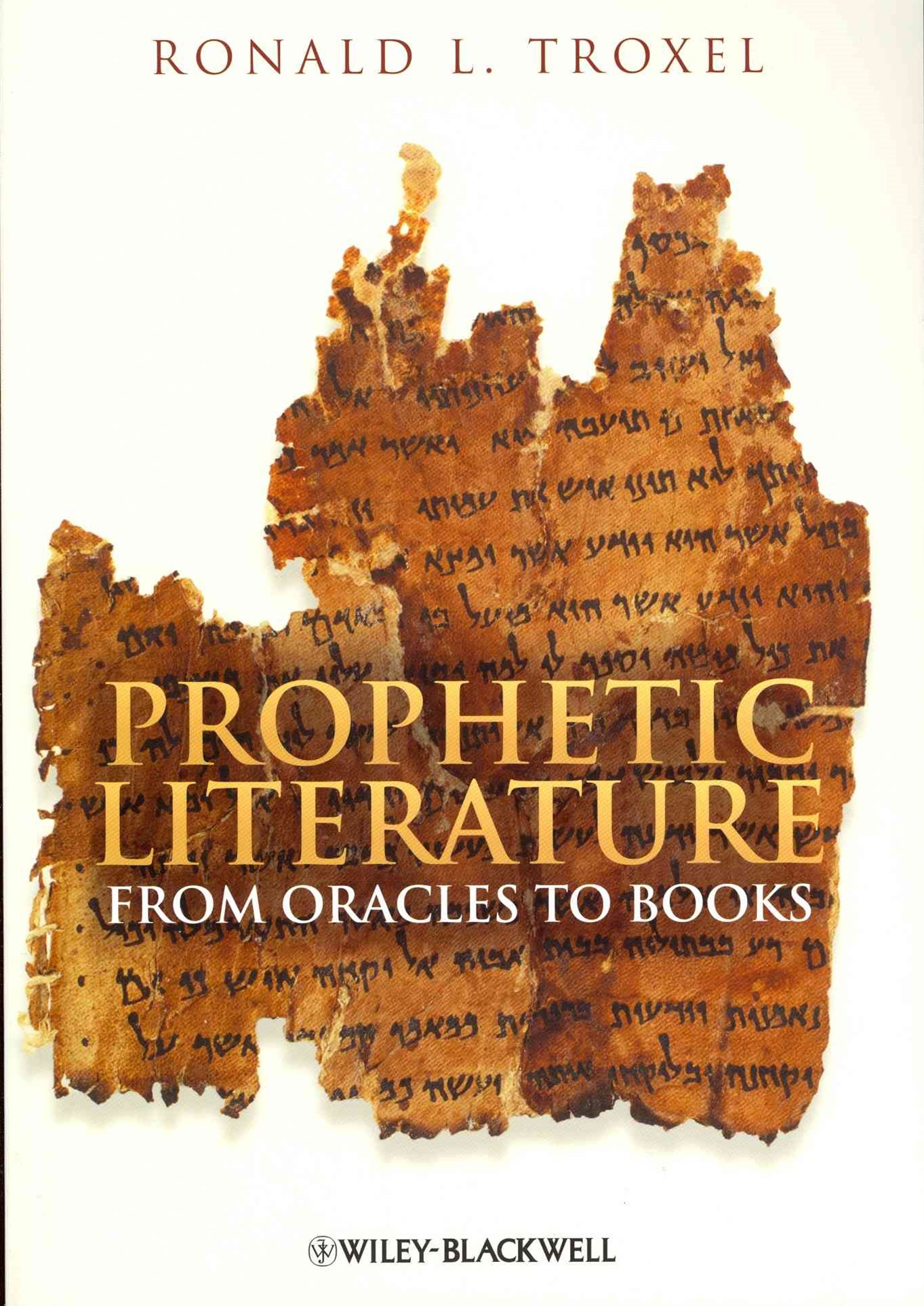 Prophetic Literature - From Oracles to Books