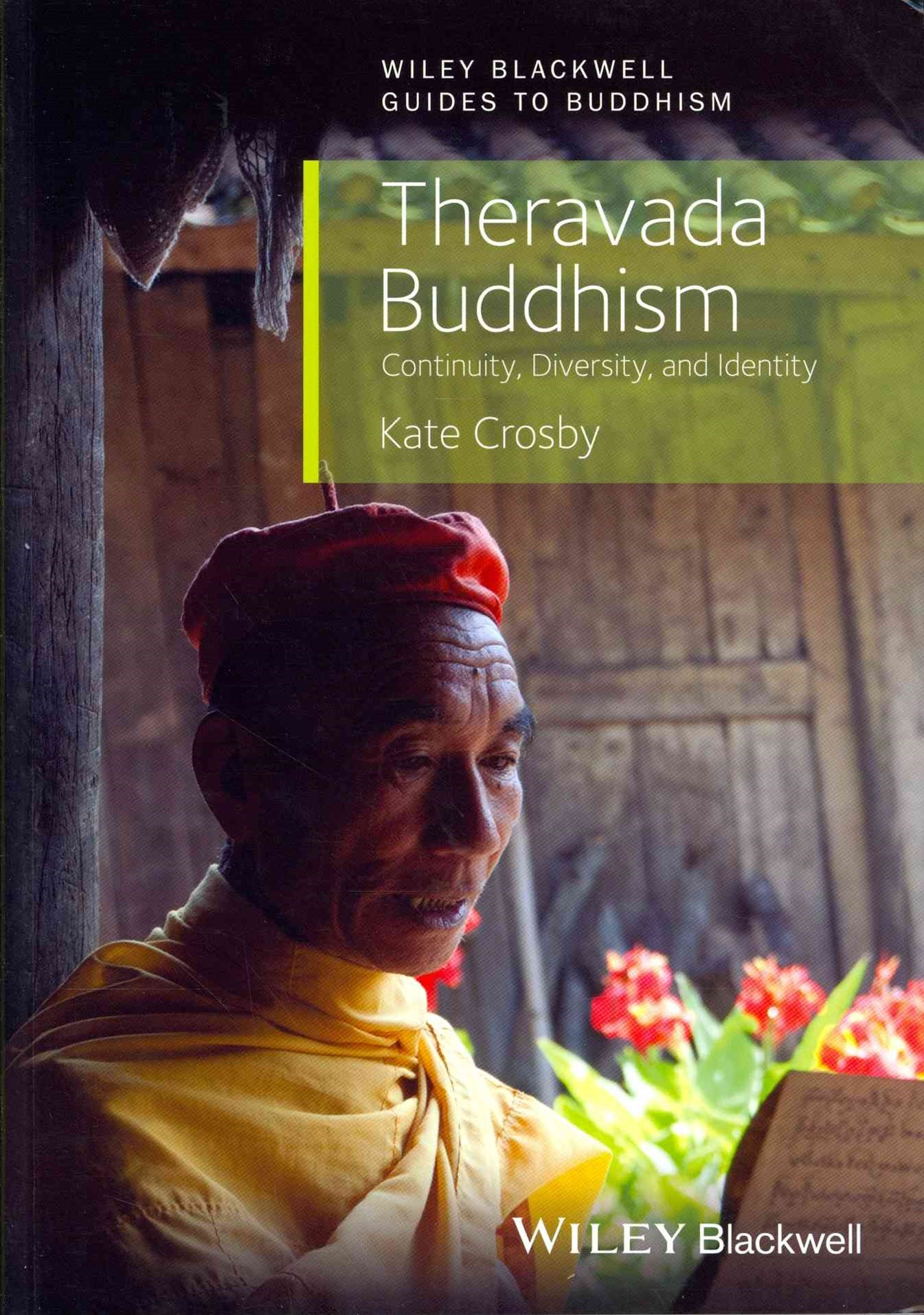 Theravada Buddhism - Continuity, Diversity, and   Identity