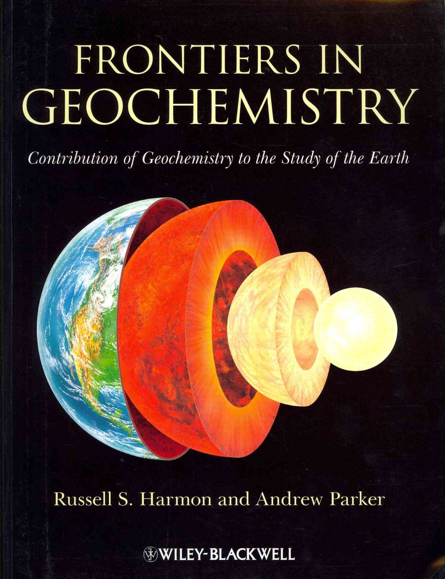 Frontiers in Geochemistry - Contribution of       Geochemistry to the Study of the Earth