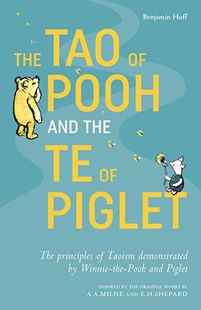 The Tao of Pooh and the Te of Piglet by Benjamin Hoff (9781405293778) - PaperBack - Children's Fiction