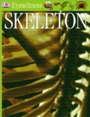 Eyewitness GUides: Skeleton
