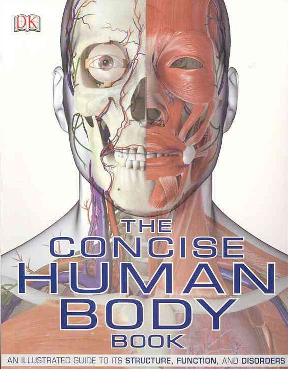 The Concise Human Body Book: An Illustrated Guide To Its Structure, Function, And Disorders