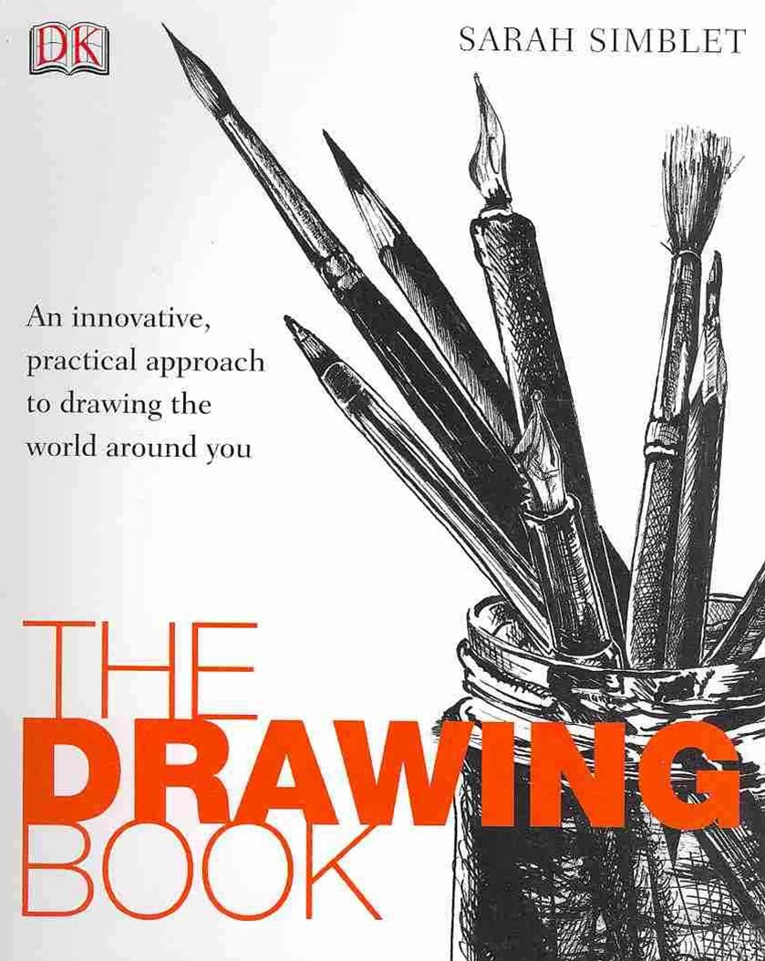 The Drawing Book: An Innovative, Practical Approach To Drawing The Worldaround You