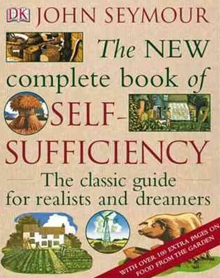 The New Complete Book Of Self Sufficiency: The Classic Guide For
