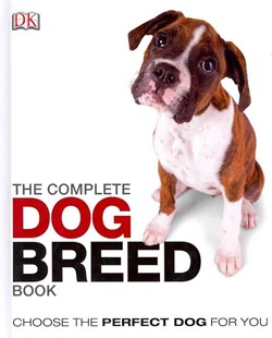 The Complete Dog Breed Guide Book by Dk (9781405394666) - HardCover - Pets & Nature Domestic animals