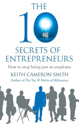 The 10 Secrets of Entrepreneurs