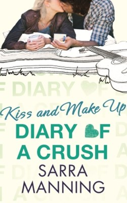 (ebook) Diary of a Crush: Kiss and Make Up