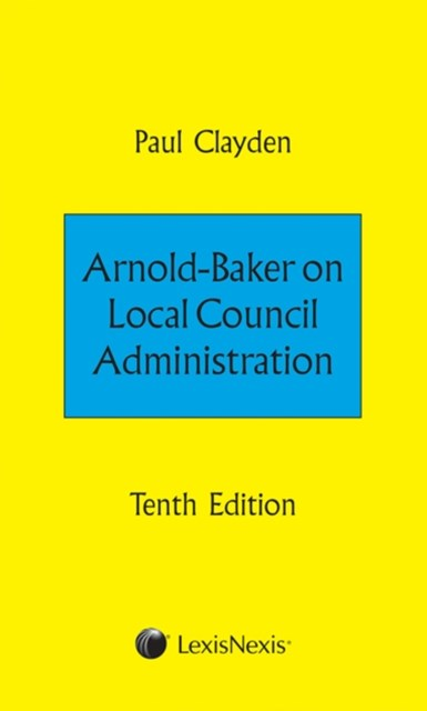 Arnold-Baker: Local Council Administration