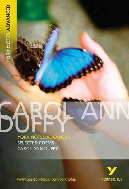 Selected Poems of Carol Ann Duffy: York Notes Advanced