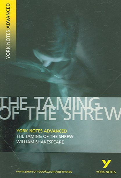 Taming of the Shrew: York Notes Advanced