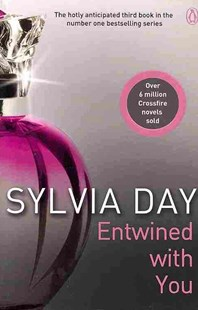 Entwined With You: A Crossfire Novel by Sylvia Day (9781405910279) - PaperBack - Modern & Contemporary Fiction General Fiction