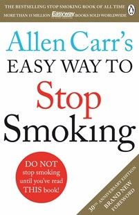 Allen Carr's Easy Way To Stop Smoking: Revised Edition by Allen Carr (9781405923316) - PaperBack - Health & Wellbeing Lifestyle