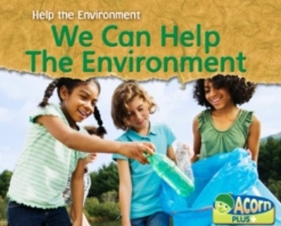We Can Help the Environment
