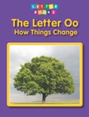 Letter Oo: How Things Change