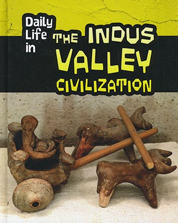 Daily Life in the Indus Valley Civilization