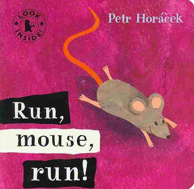 Run, Mouse, Run! Board Book