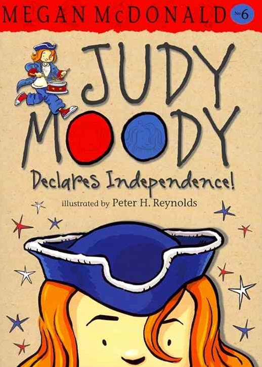 Judy Moody Book 6 Declares Independence!