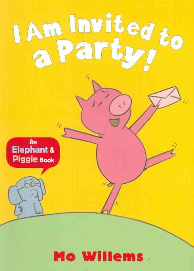 An Elephant & Piggie Book: I Am Invited To A Party!