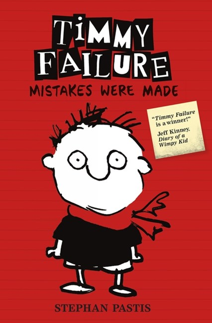 Mistakes Were Made (Timmy Failure Book 1)