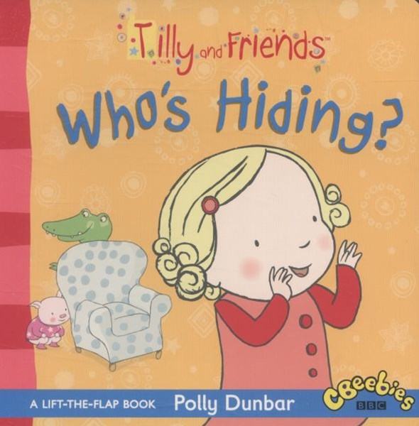 Tilly and Friends: Who's Hiding? Board Book