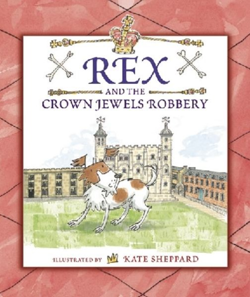 Rex and the Crown Jewel Robbery