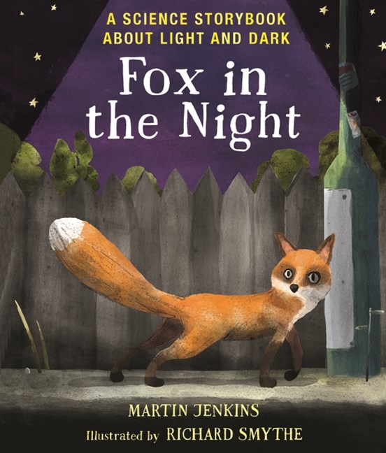 Fox in the Night: A Science Storybook About Light and Dark