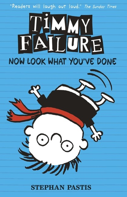 Now Look What You've Done (Timmy Failure Book 2)