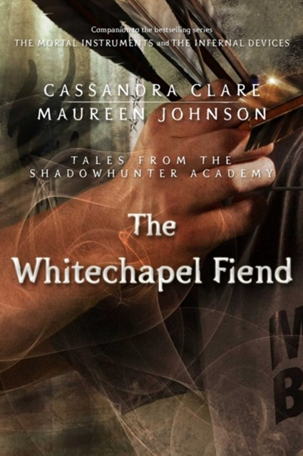 (ebook) Whitechapel Fiend (Tales from the Shadowhunter Academy 3)