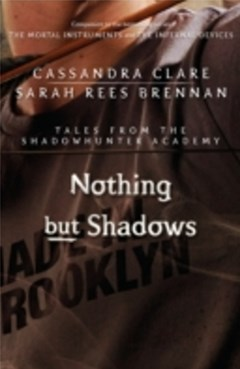 (ebook) Nothing but Shadows (Tales from the Shadowhunter Academy 4)