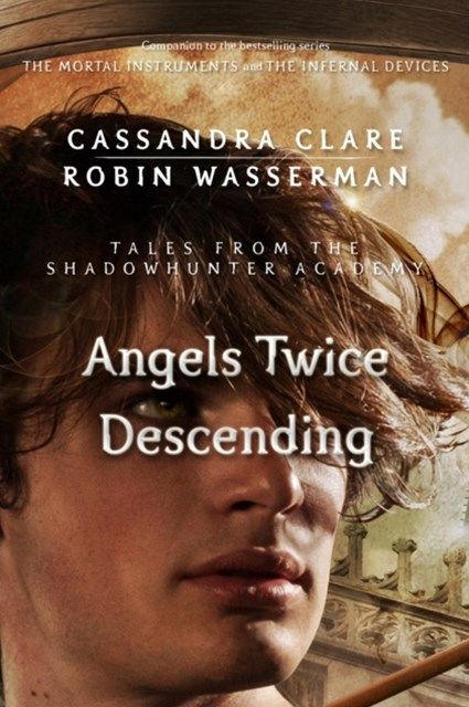 (ebook) Angels Twice Descending (Tales from the Shadowhunter Academy 10)
