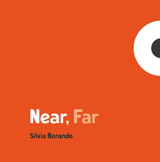 Near, Far: A Minibombo Book