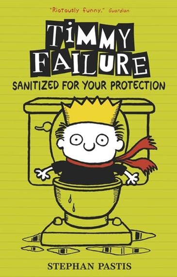 Timmy Failure Book 4: Sanitized for Your Protection