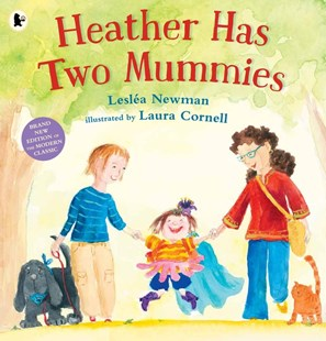 Heather Has Two Mummies by Leslea Newman, Laura Cornell (9781406365559) - PaperBack - Children's Fiction
