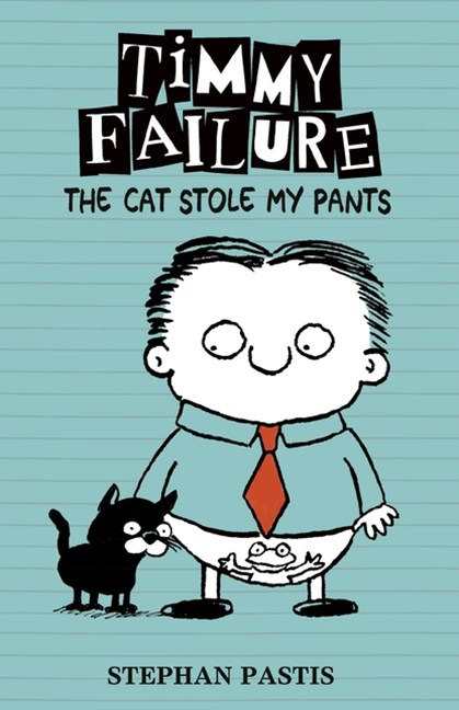 The Cat Stole My Pants (Timmy Failure Book 6)