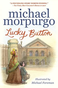 Lucky Button by Michael Morpurgo, Michael Foreman (9781406378986) - PaperBack - Children's Fiction