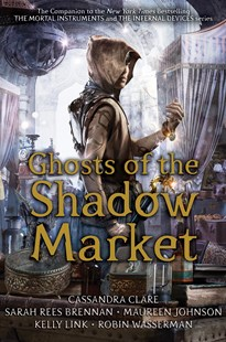 Ghosts of the Shadow Market by Cassandra Clare (9781406385373) - PaperBack - Children's Fiction