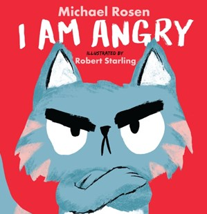 I Am Angry by Michael Rosen, Robert Starling (9781406396652) - HardCover - Children's Fiction