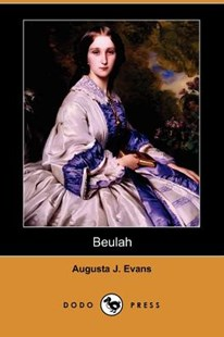 Beulah (Dodo Press) by Augusta J Evans (9781406533705) - PaperBack - Modern & Contemporary Fiction General Fiction