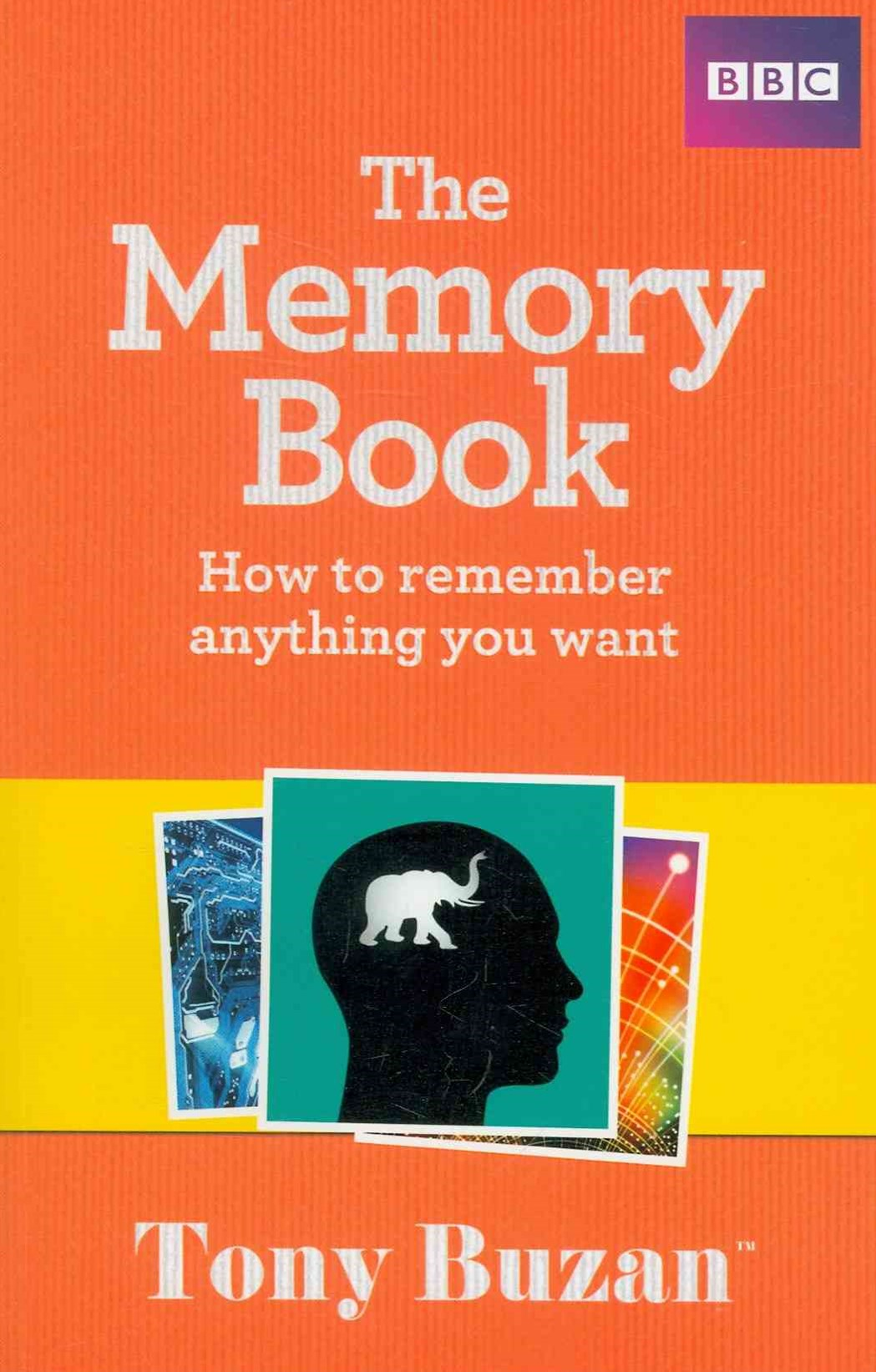 The Memory Book: How to remember anything you want