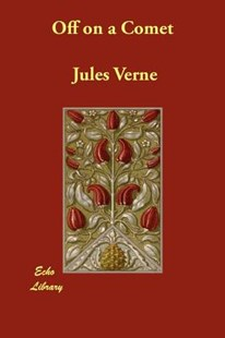 Off on a Comet by Jules Verne, Charles F. Horne (9781406805437) - PaperBack - Classic Fiction
