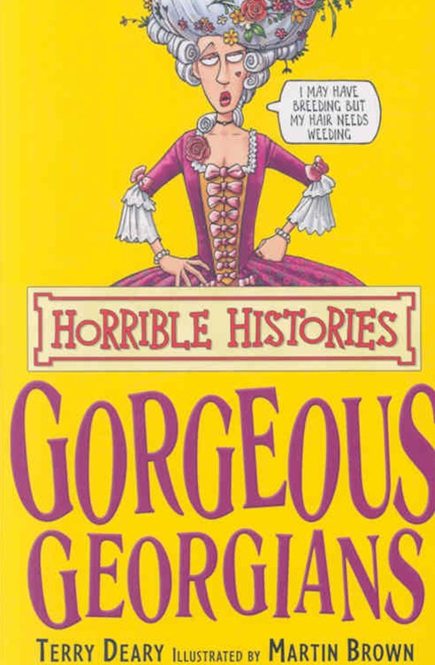 Horrible Histories: Gorgeous Georgians: Re-issue