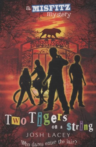 Misfitz Mysteries: #2 Two Tigers on a String