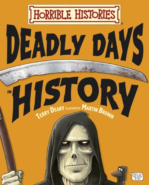 Horrible Histories: Deadly Days in History PB