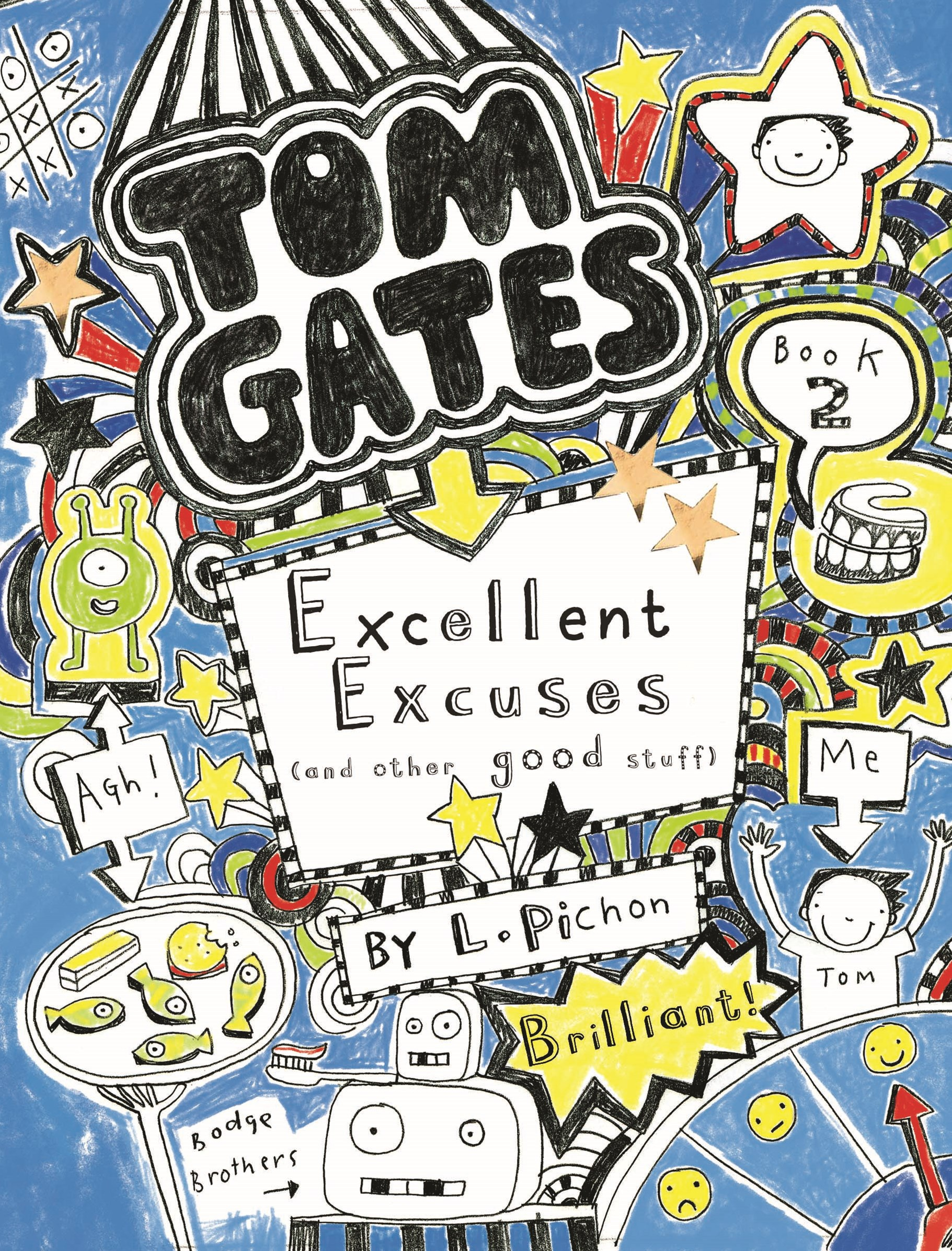 Excellent Excuses (And Other Good Stuff) (Tom Gates Book 2)