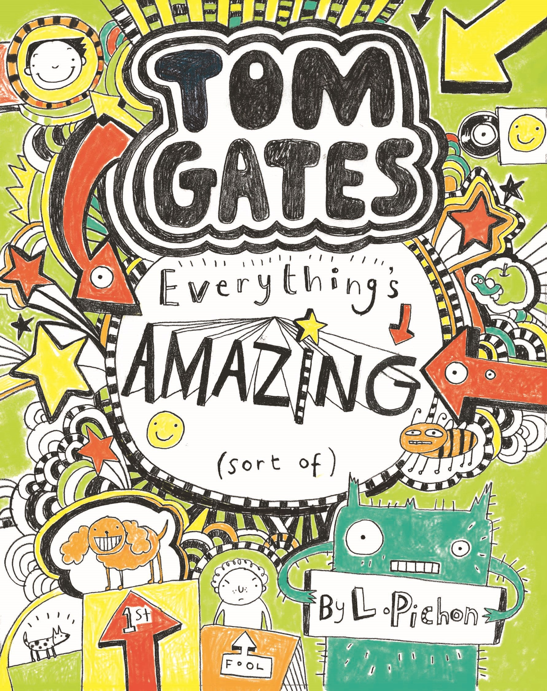 Everything's Amazing (Sort of) (Tom Gates Book 3)