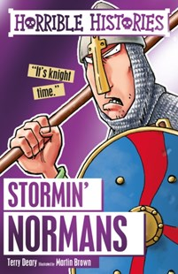 Stormin' Normans by Terry Deary, Martin Brown (9781407165684) - PaperBack - Non-Fiction History