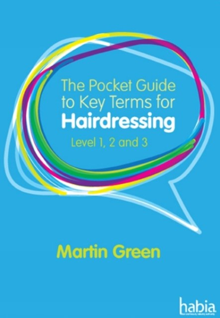 The Pocket Guide to Key Terms for Hairdressing : Level 1, 2 and 3