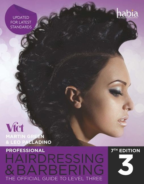 Professional Hairdressing & Barbering : The Official Guide to Level 3